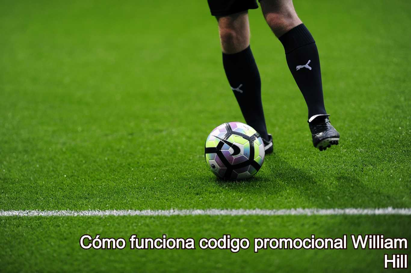 Cómo funciona codigo promocional William Hill